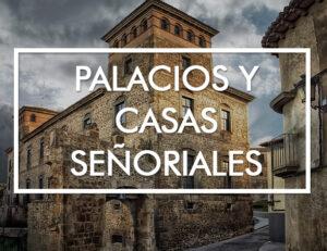 Palacios y Casas señoriales